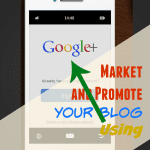 How to use Google Plus to Market and Promote Your Blog