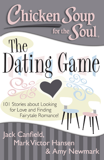 The Dating Game- Chicken Soup for the Soul Books