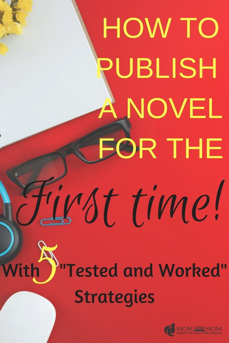 OW TOPUBLISH A NOVELFOR THE FIRST TIME