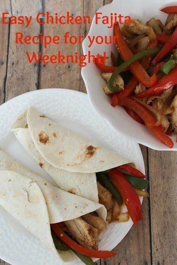 weeknight meals for busy families- Chicken Fajitas