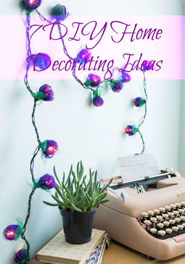 7 DIY Home Decorating Ideas