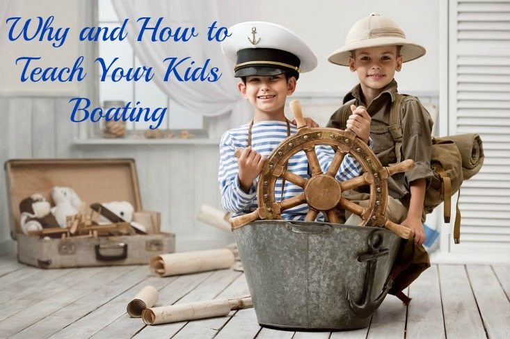 Why and How to Teach Your Kids Boating