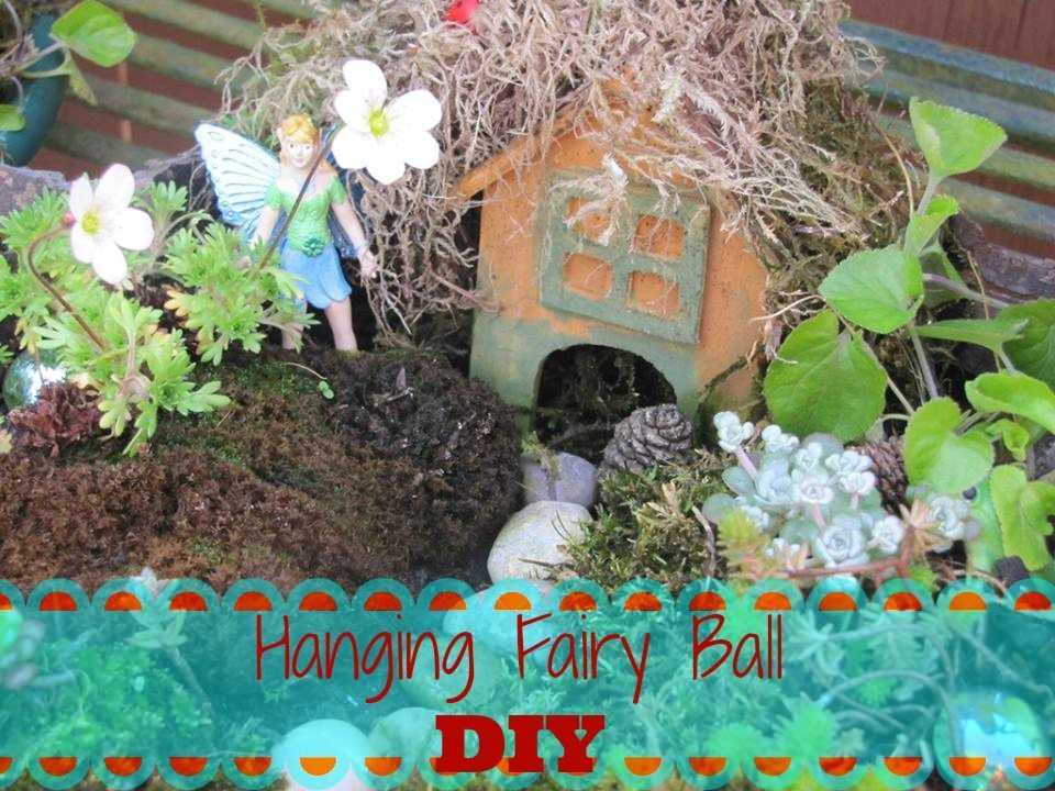 How to Make Fairy Garden- Hanging Fairy Ball