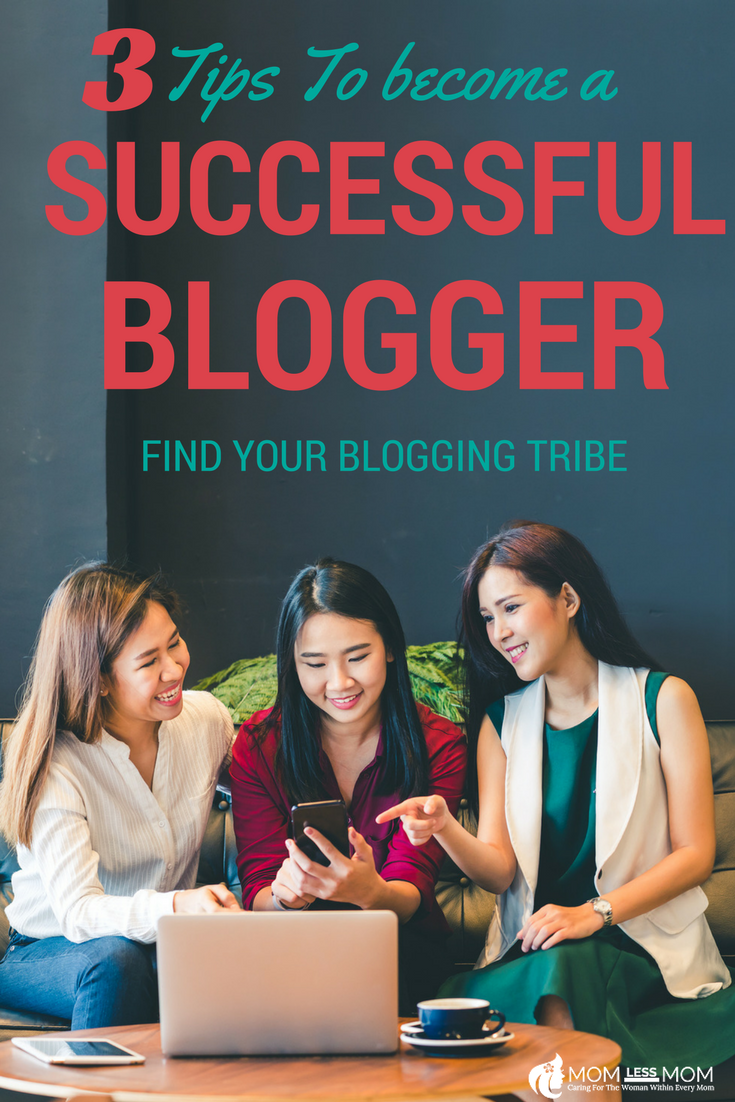 3 tips to become to successful blogger- How do become good at it? By finding the best blogging tribe!