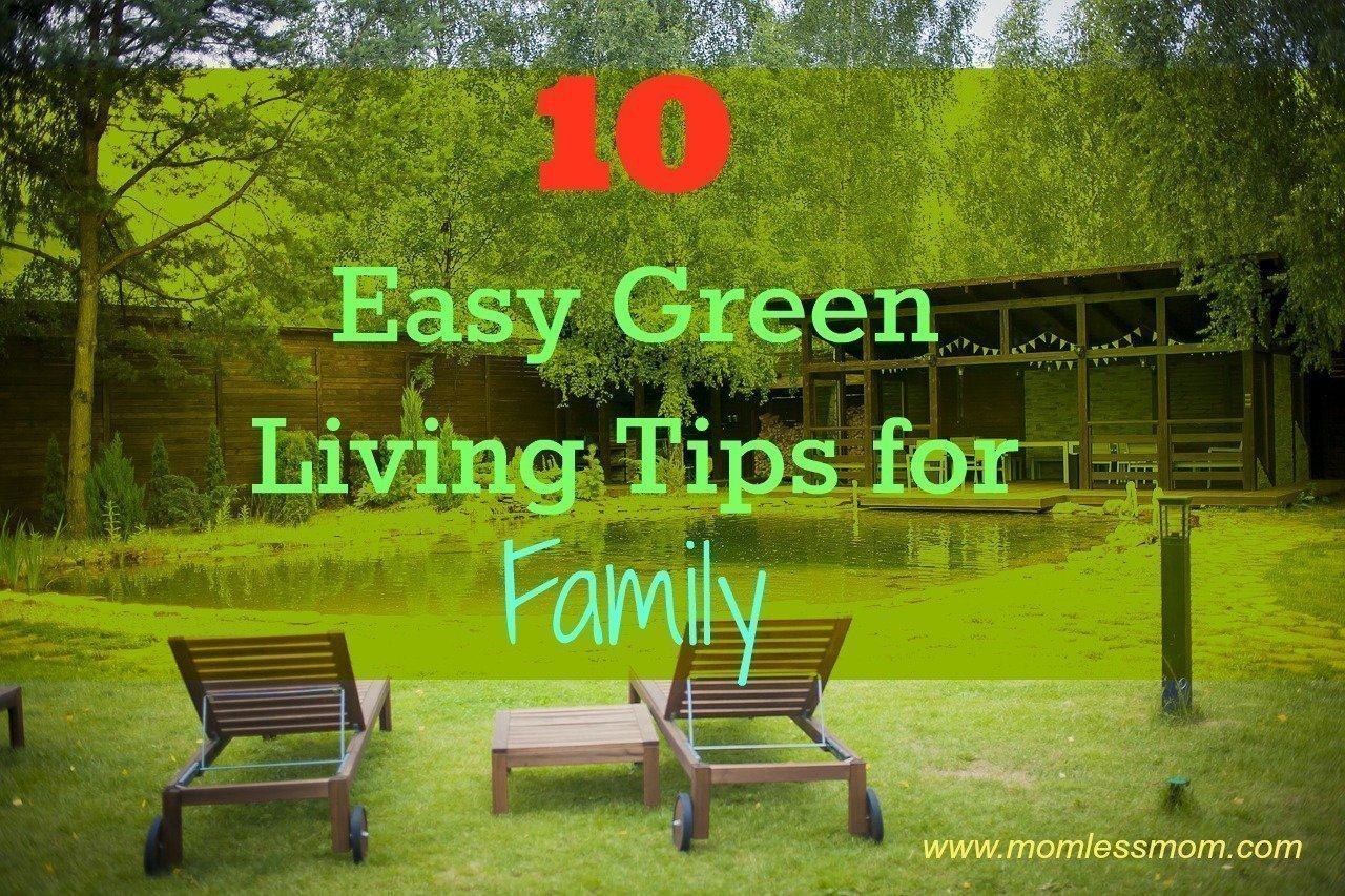 10 Easy Green Living Tips for Family