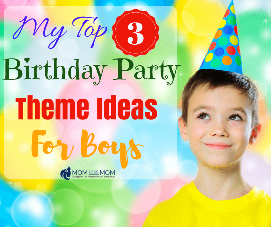 My Top Birthday Party Theme Ideas For Boys
