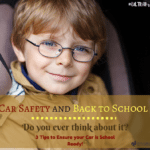 Car Safety and Back to School-Do you ever think about it?