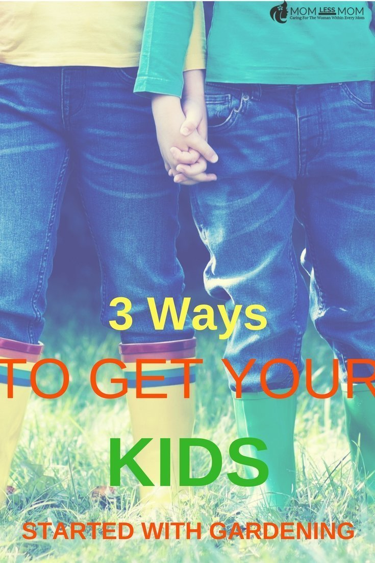 3 ways to get your kids started with gardening
