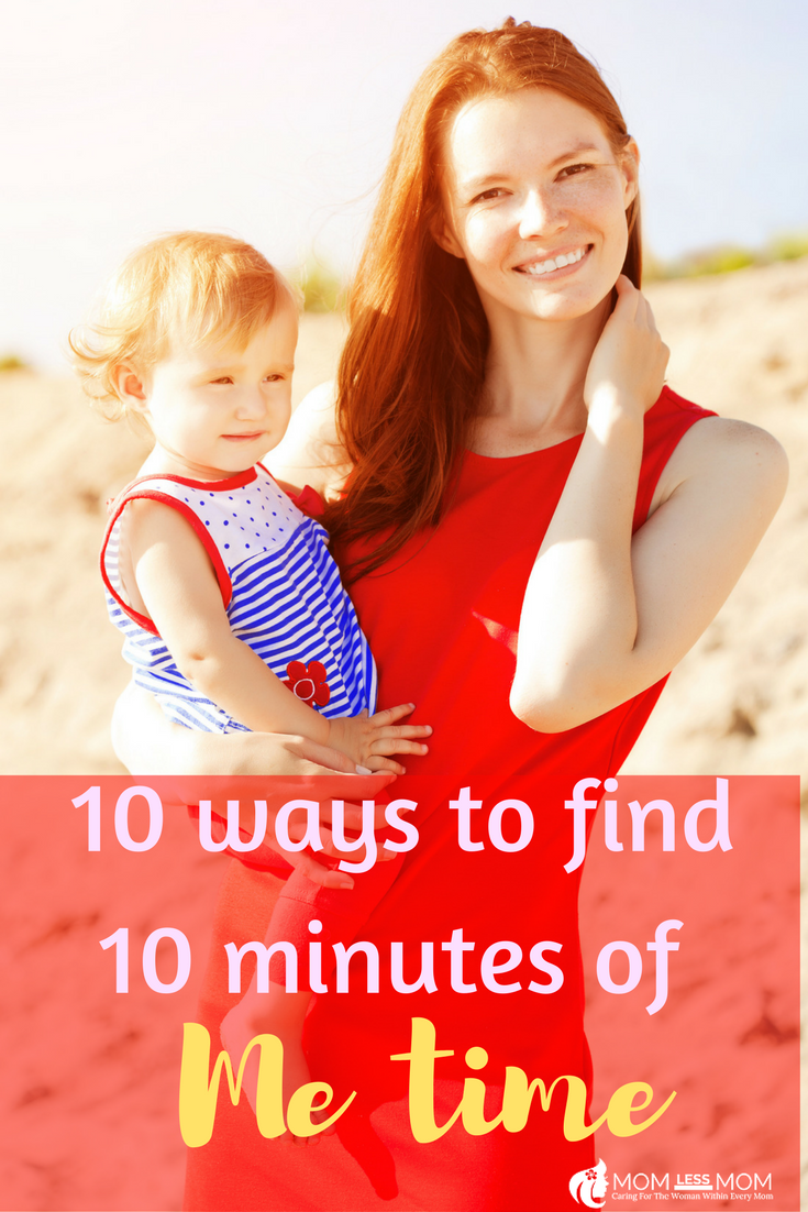 10 ways to find10 minutes of Me time for Busy Moms