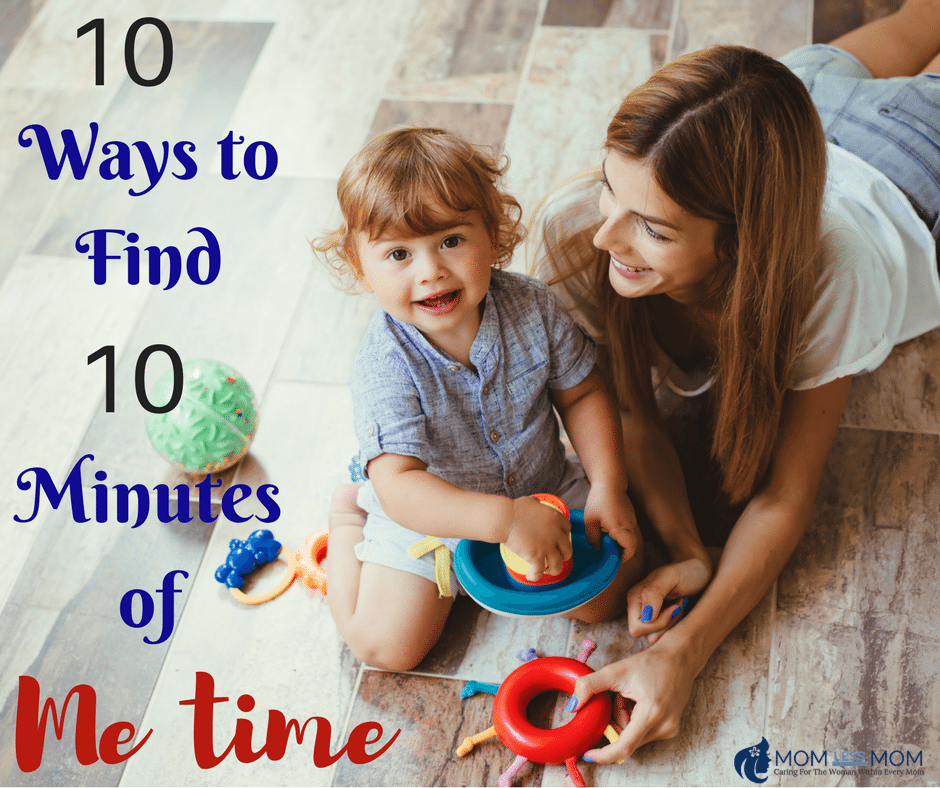 10 Ways to Find 10 Minutes of Me Time for Busy Moms