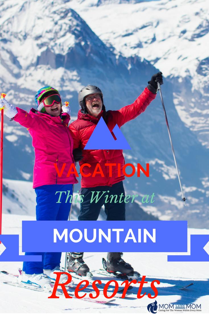 Vacation Winter Getaway at Mountain Resorts