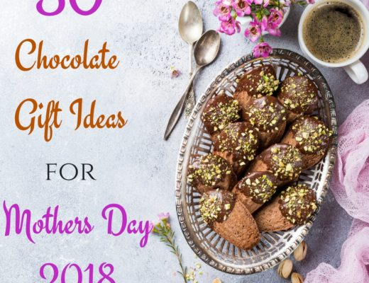 Unique Chocolate Gift Ideas for Mothers Day 2018