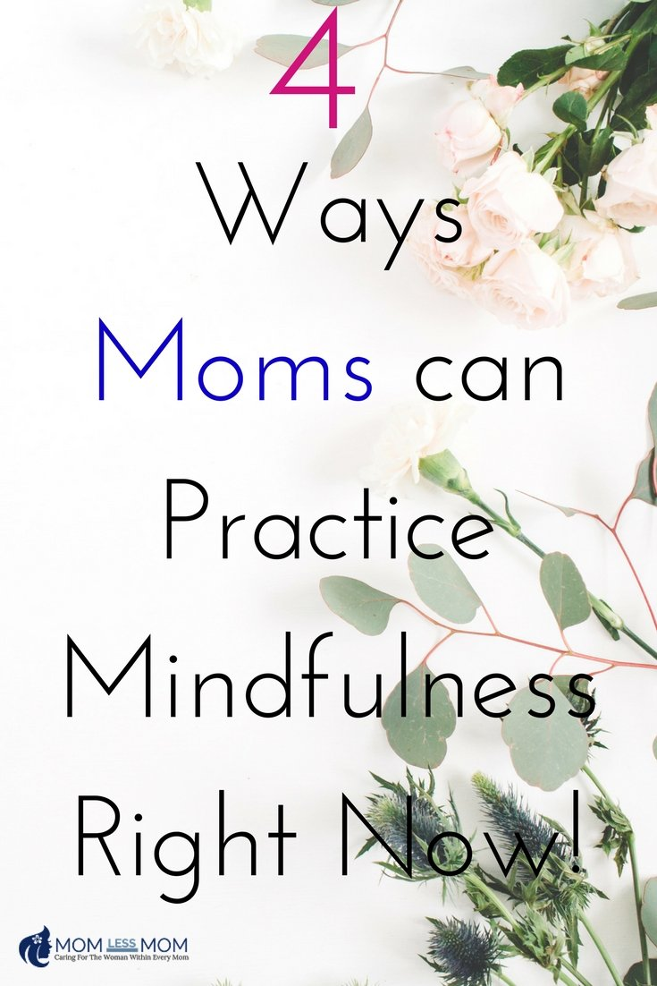 Practicing mindfulness in your life won't come easily and it will be something you have to constantly work on. While this may take some hard work, I can tell you this – once you've mastered your ability to practice mindfulness in your life, you'll soon see a new positive version of yourself. These 4 ways to practice mindfulness for busy moms is helpful on your road to well being! #momcare #selfcare
