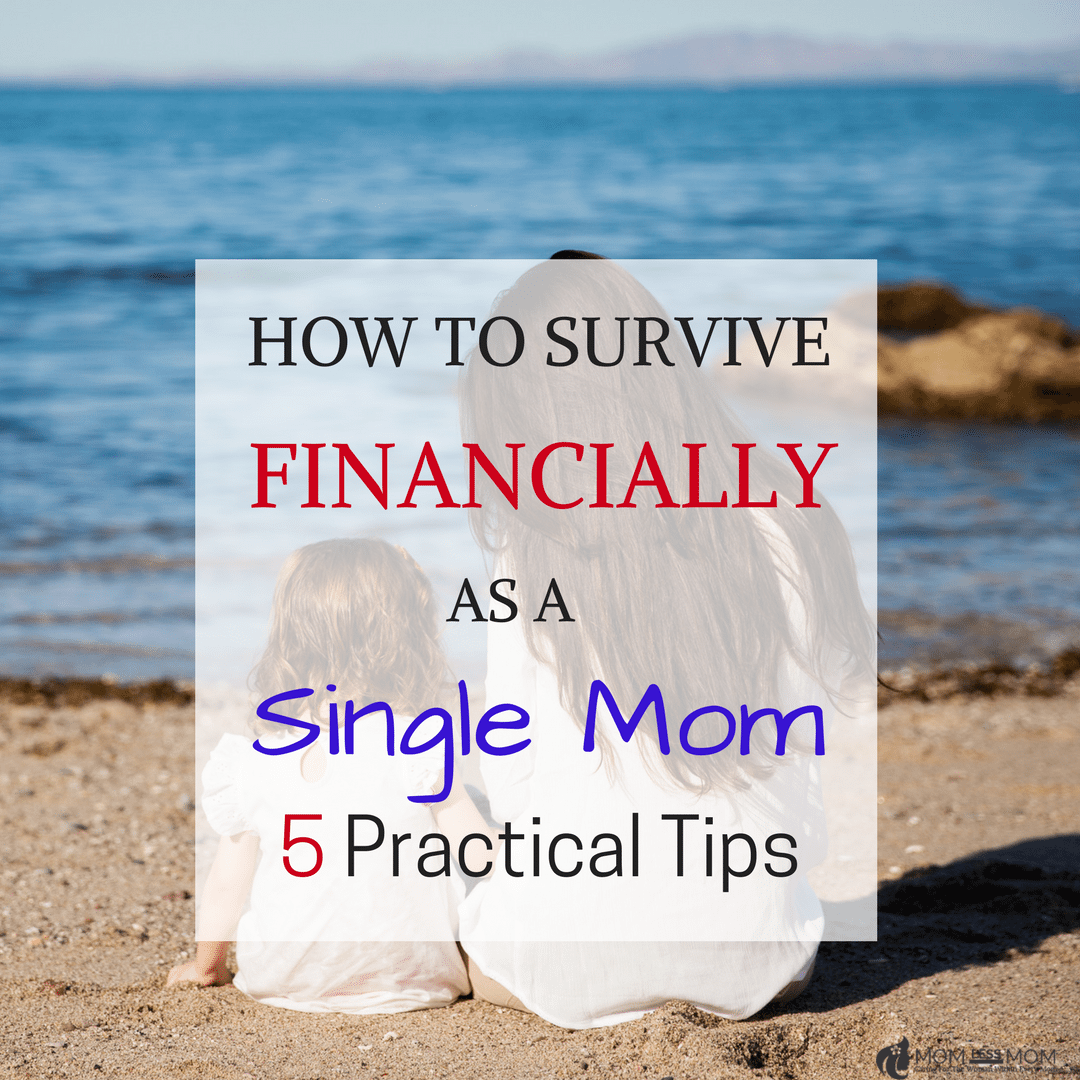 Being a single mom is hard how to survive financially as a single mom being a single mom is hard as the only parent to the child you are responsible for all financial material and emotional needs ccuart Gallery