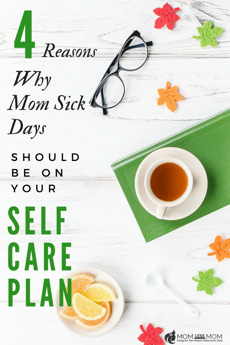 Self-care plan for Moms that involve Mom Sick Days