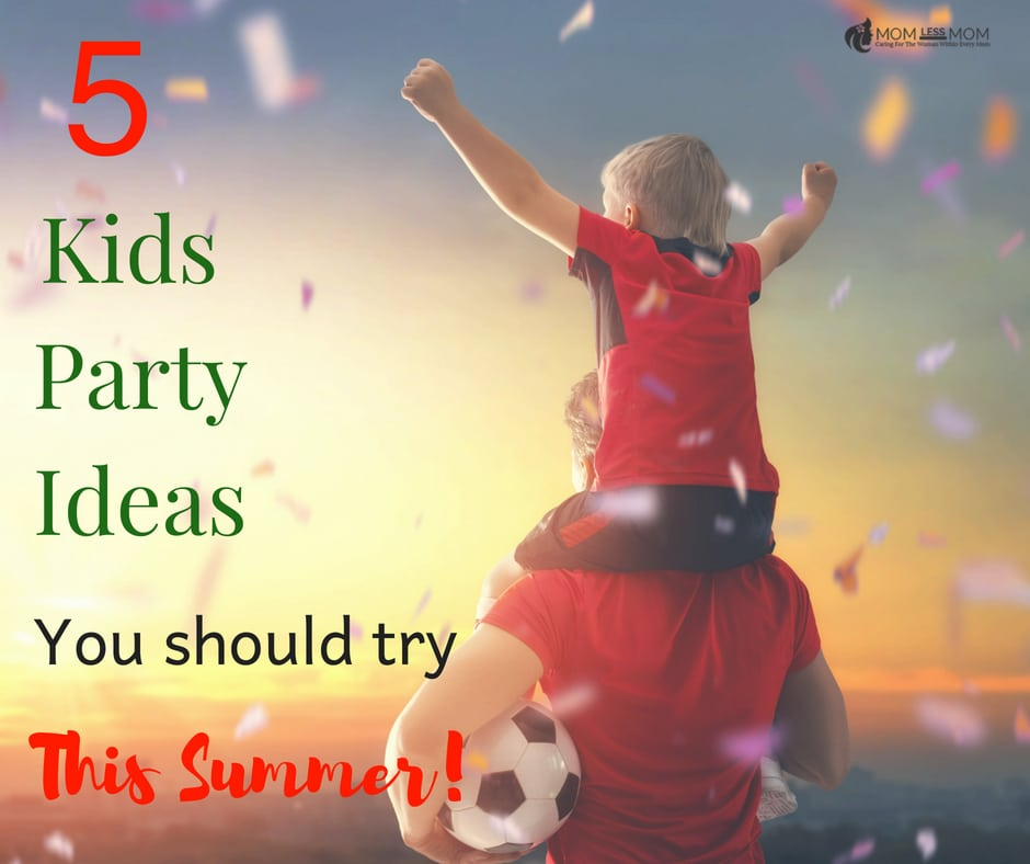 kids party ideas for boys this summer