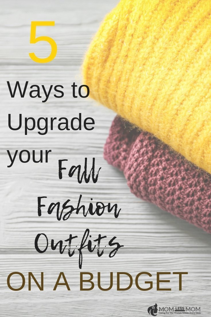 Upgrade your fall wardrobe essentials with these 5 simple upgrade ideas. Spend less and still come up with a stunning line of fall fashion outfits this year #fallfashion #falloutfits