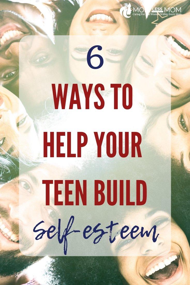 How to help your teenagers build self-esteem
