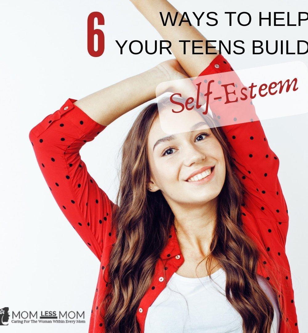 Ways to help your teens build self-esteem