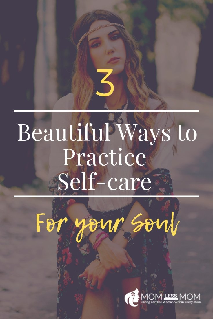 3 beautiful ways to practice self care for the soul