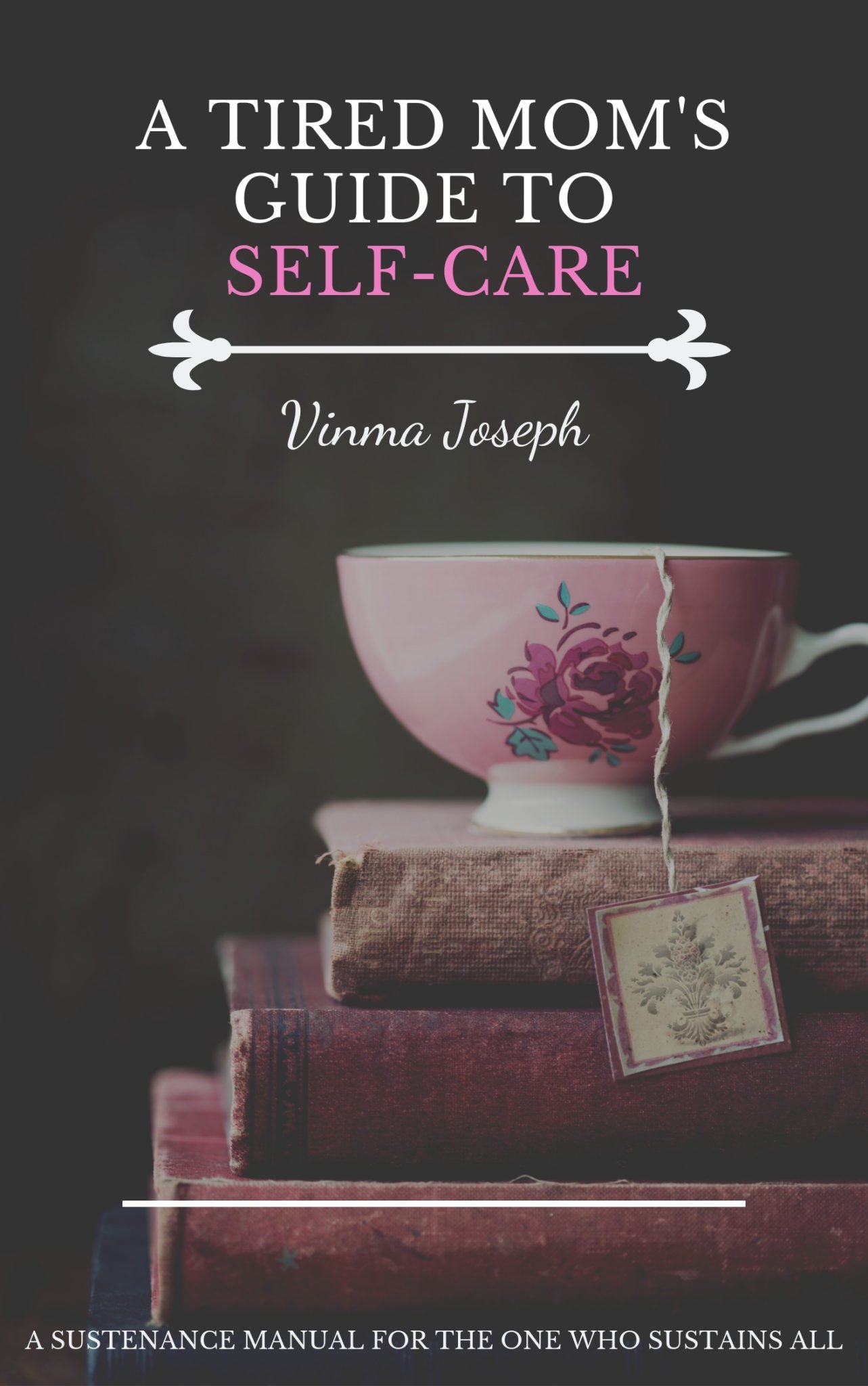 Tired Mom's Guide to Self-Care eBook