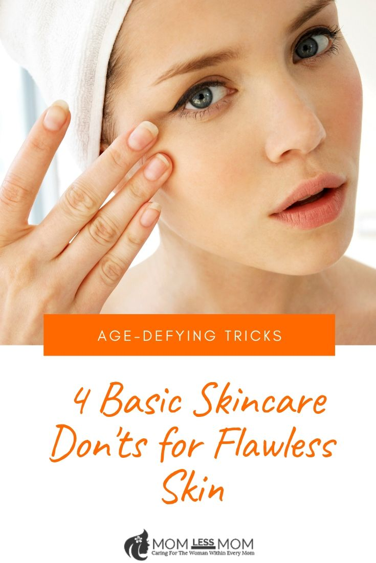 How to achieve flawless skin? By NOT doing what is stated in this post. Read about four basic skincare don\'ts that affect your skin and how to fix them. #skincare